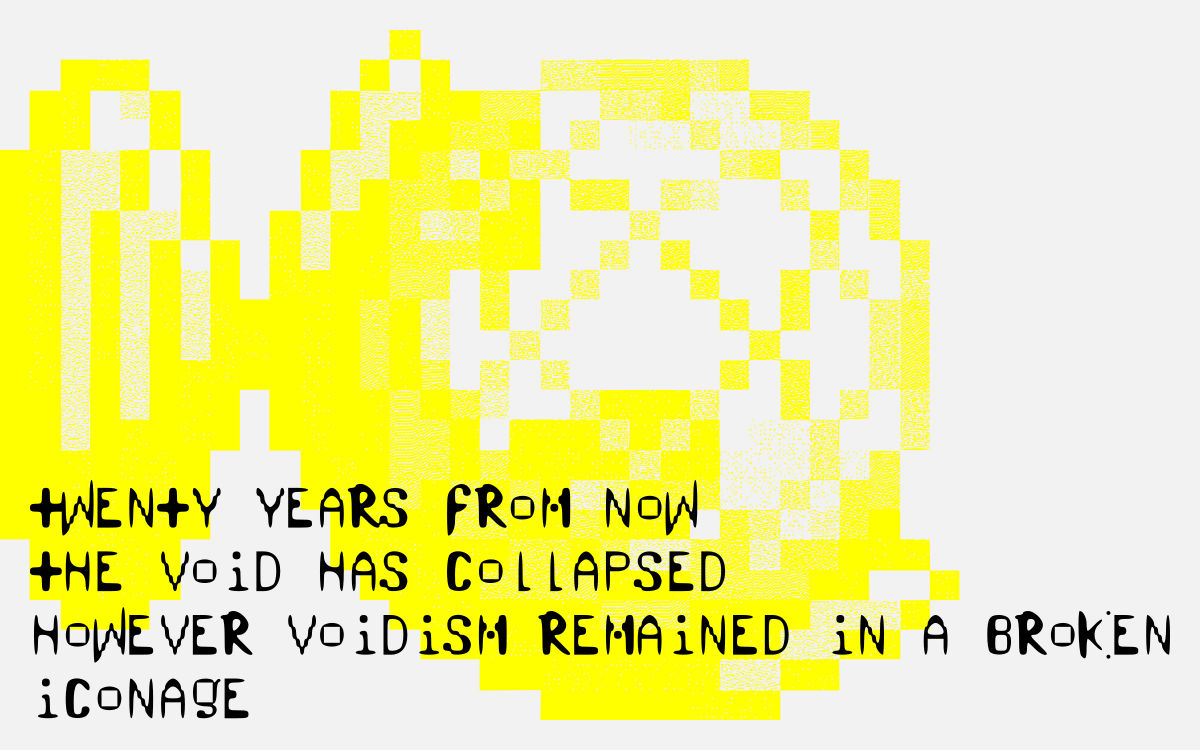 TWENTY YEARS FROM NOW   THE VOID HAS COLLAPSED   HOWEVER VOIDISM REMAINED IN A BROKEN ICONAGE